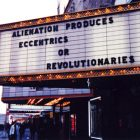 Jenny Holzer [1993] Alienation produces eccentrics or revolutionaries. Marquees series.