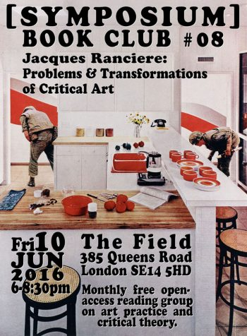 [BOOKCLUB]#8 Ranciere Problems & Transformations of Critical Art, 19 Jun 2016, Antinuniversity, The Field.
