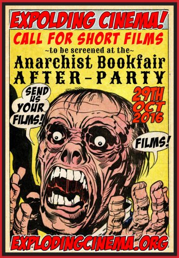 Exploding Cinema, Anarchist Bookfair After Party, 29 Oct 2016, Call Out.