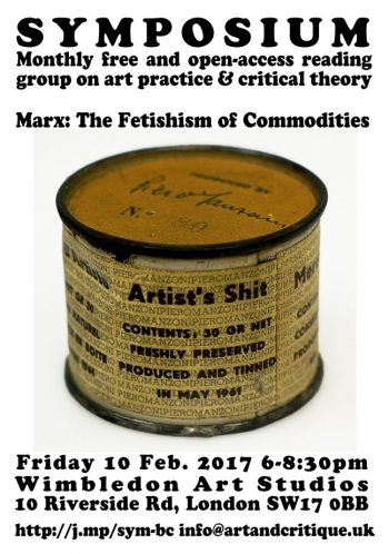 [SYMPOSIUM]#15 Marx Commodity Fetishism, 10 Feb 2017, Wimbledon Art Studios.