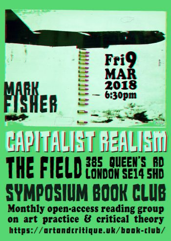 [SYMPOSIUM]#25 Mark Fisher Capitalist Realism. 9 Mar 2018, The Field New Cross.