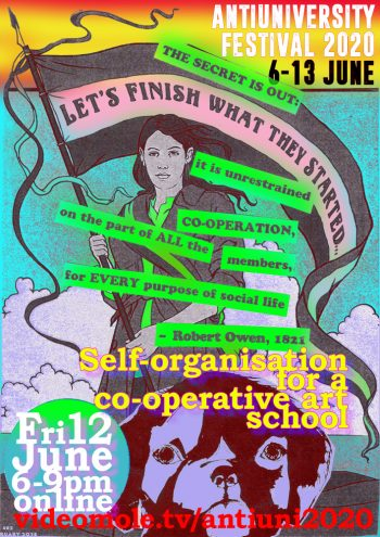 Self-organisation for a co-operative art school, Antiuniversity Now! 2020.
